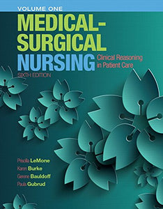 Medical-Surgical Nursing: Clinical Reasoning In Patient Care, Vol. 1 (6Th Edition)