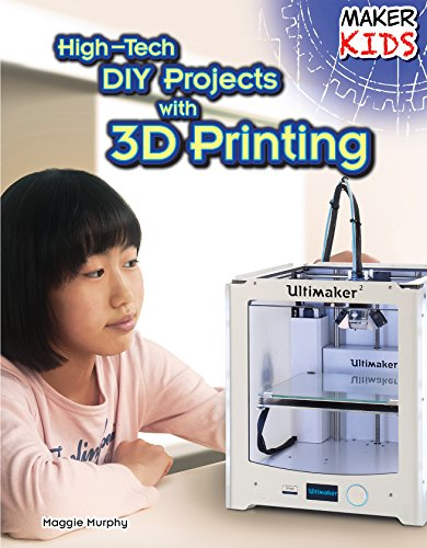 High-Tech Diy Projects With 3D Printing (Maker Kids)