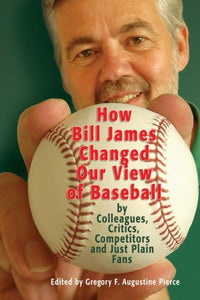 How Bill James Changed Our View Of The Game Of Baseball