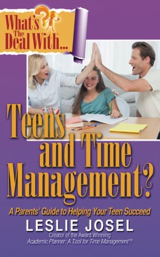 What'S The Deal With Teens And Time Management?