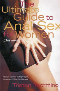 The Ultimate Guide To Anal Sex For Women, 2Nd Edition