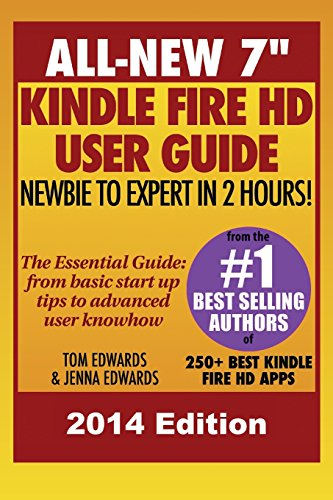 All New 7 Kindle Fire Hd User Guide - Newbie To Expert In 2 Hours!