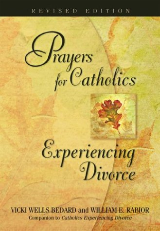 Prayers For Catholics Experiencing Divorce: Revised Edition