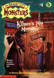 Kilmer'S Pet Monster (Bailey City Monsters)