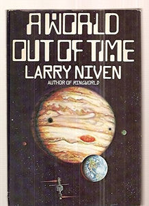 A World Out Of Time: A Novel