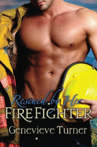 Rescued By Her Firefighter (A Cowboy Of Her Own) (Volume 3)