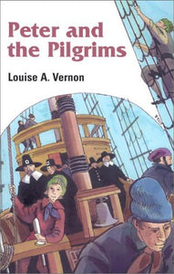 Peter And The Pilgrims (Louise A. Vernon'S Religious Heritage Series)