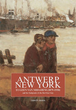 Antwerp-New York: Eugeen Van Mieghem (1875-1930) And The Emigrants Of The Red Star Line