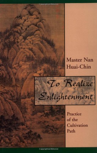 To Realize Enlightenment: Practice Of The Cultivation Path