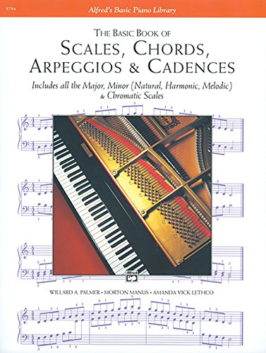Scales, Chords, Arpeggios And Cadences: Basic Book (Alfred'S Basic Piano Library)