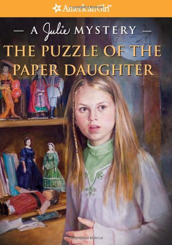 Puzzle Of The Paper Daughter: A Julie Mystery (American Girl Mysteries)