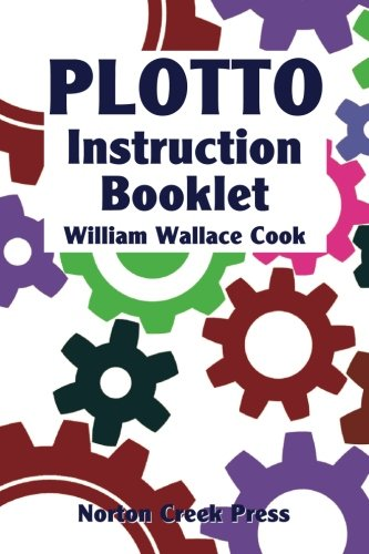 Plotto Instruction Booklet: Master The Plotto System In Seven Lessons