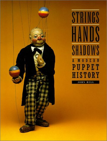 Strings, Hands, Shadows: A Modern Puppet History (Diagram (Detroit Institute Of Arts))
