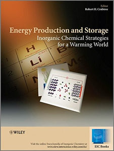 Energy Production And Storage: Inorganic Chemical Strategies For A Warming World (Eic Books)