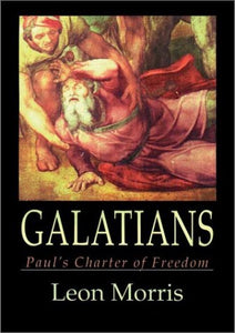 Galatians: Paul'S Charter Of Christian Freedom