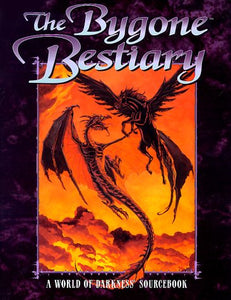 The Bygone Bestiary (World Of Darkness)