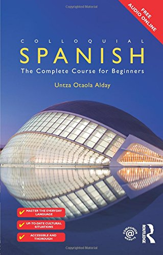 Colloquial Spanish: The Complete Course For Beginners