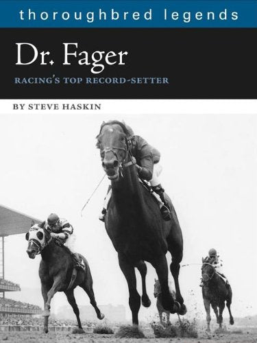 Dr. Fager: Racing'S Top Record Setter (Thoroughbred Legends (Unnumbered))