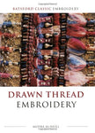 Drawn Thread Embroidery (Batsford Classic Embroidery)