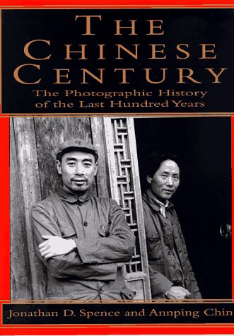 The Chinese Century: A Photographic History Of The Last Hundred Years