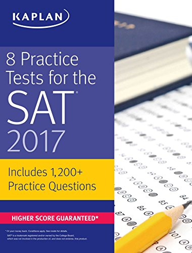 8 Practice Tests For The Sat 2017: 1,200+ Sat Practice Questions (Kaplan Test Prep)