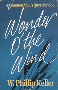 Wonder O' The Wind: A Common Man'S Quest For God