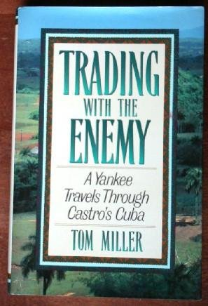 Trading With The Enemy: A Yankee Travels Through Castro'S Cuba