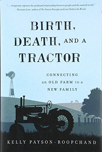 Birth, Death, And A Tractor: Connecting An Old Farm To A New Family