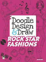 Doodle Design & Draw Rock Star Fashions (Dover Doodle Books)