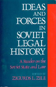 Ideas And Forces In Soviet Legal History: A Reader On The Soviet State And Law
