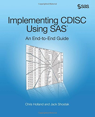 Implementing Cdisc Using Sas: An End-To-End Guide
