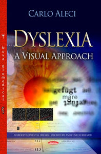 Dyslexia: A Visual Approach (Neurodevelopmental Diseases-Laboratory And Clinical Research)