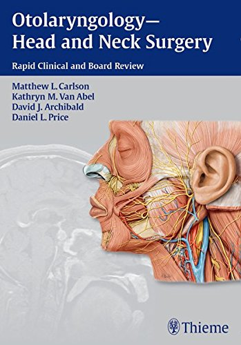 Otolaryngology--Head And Neck Surgery: Rapid Clinical And Board Review