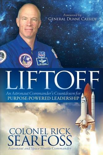 Liftoff: An Astronaut Commanders Countdown For Purpose Powered Leadership