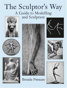 The Sculptor'S Way: A Guide To Modelling And Sculpture