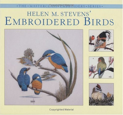 Helen Stevens Embroidered Birds (Masterclass Embroidery Series)