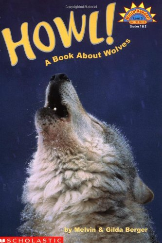Howl! A Book About Wolves (Level 3) (Hello Reader)