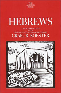 Hebrews: A New Translation With Introduction And Commentary (Anchor Bible)