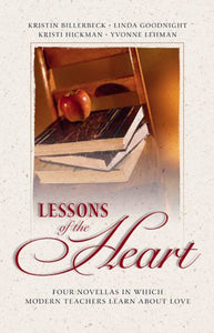Lessons Of The Heart: Love Lessons/Beauty For Ashes/Scrambled Eggs/Test Of Time (Inspirational Romance Collection)