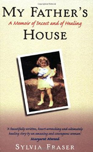 My Father'S House: A Memoir Of Incest And Of Healing