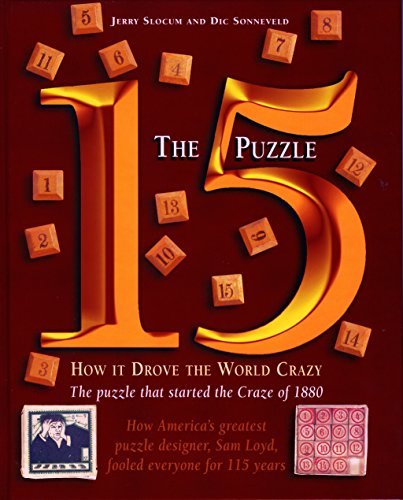The 15 Puzzle Book: How It Drove The World Crazy