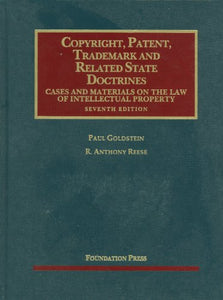 Copyright, Patent, Trademark And Related State Doctrines, 7Th (University Casebook Series)