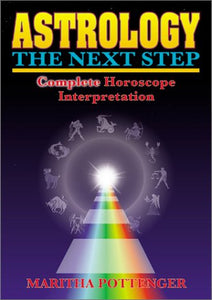 Astrology, The Next Step : Complete Horoscope Interpretation