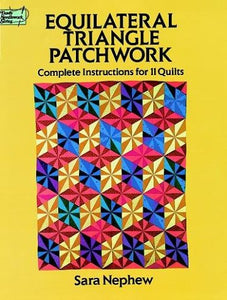 Equilateral Triangle Patchwork: Complete Instructions For 11 Quilts (Dover Needlework Series)