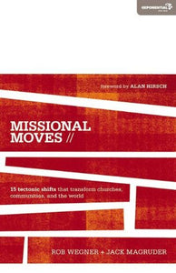 Missional Moves: 15 Tectonic Shifts That Transform Churches, Communities, And The World (Exponential Series)