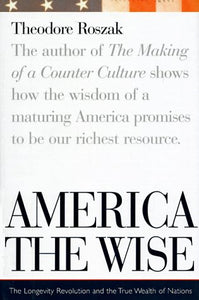 America The Wise: Longevity, Revolution And The True Wealth Of Nations