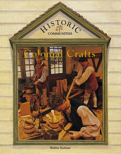 Colonial Crafts (Historic Communities)