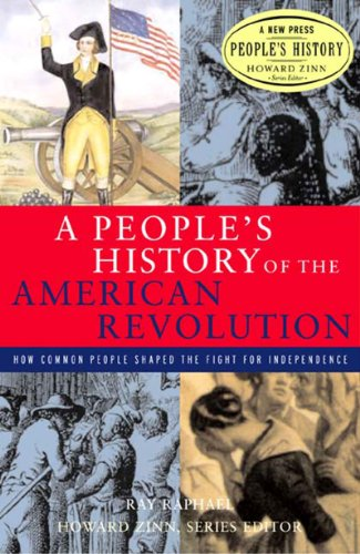 A People'S History Of The American Revolution: How Common People Shaped The Fight For Independence (New Press People'S History)