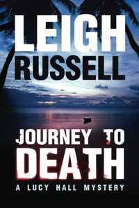 Journey To Death: A Psychological Thriller (A Lucy Hall Mystery)