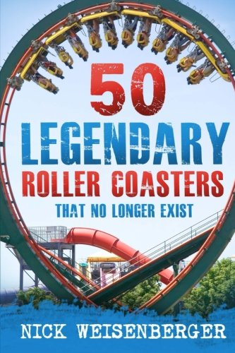 50 Legendary Roller Coasters That No Longer Exist